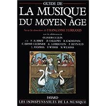 GUIDE DE LA MUSIQUE DU MOYEN-ÂGE