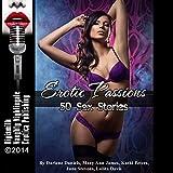 Erotic Passions: 50 Sex Stories