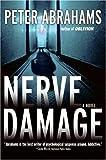 Nerve Damage, Peter Abrahams, 0061137979