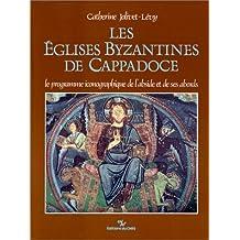 Les églises byzantines de Cappadoce : le programme iconographique de l'abside et de ses abords