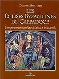 img - for Les eglises byzantines de Cappadoce: Le programme iconographique de l'abside et de ses abords (French Edition) book / textbook / text book