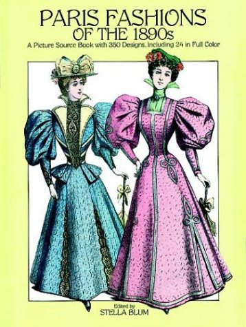 [Paris Fashions of the 1890s: A Picture Sourcebook with 350 Designs, Including 24 in Full Color (Dover Books on] (Full Costumes Uk)