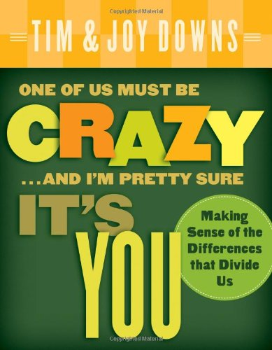 One of Us Must Be Crazy.and I'm Pretty Sure It's You: Making Sense of the Differences That Divide Us