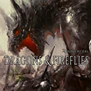 Dragons and Fireflies