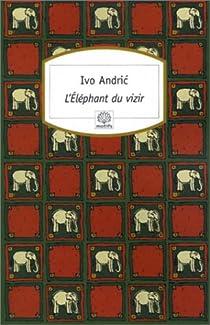 L'Eléphant du vizir par Andric