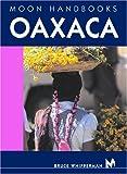Oaxaca (Moon Handbooks)