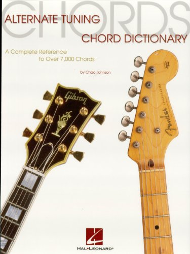 Guitar Tunings Alternate - Alternate Tuning Chord Dictionary: A Complete Reference to Over 7,000 Chords