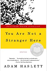 You Are Not a Stranger Here: Stories Kindle Edition