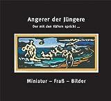 Angerer der Jüngere : Miniatur – Fraß – Bilder. Der mit den Käfern spricht..., , 3777424617