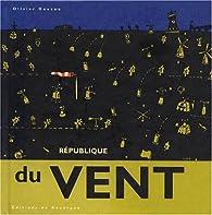 République du vent par Olivier Douzou