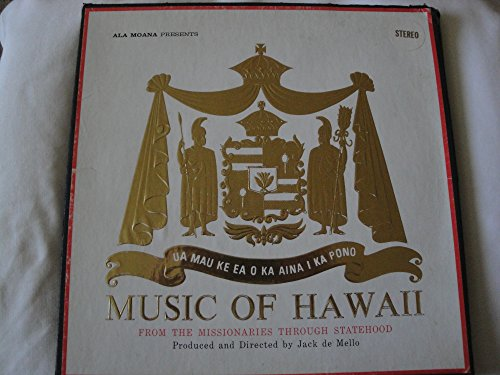 Music of Hawaii: The Story of the Royal Hawaiian - Moana Ala Hawaii