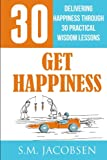 img - for Get Happiness: Delivering Happiness Through 30 Practical Wisdom Lessons book / textbook / text book