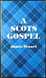 A Scots Gospel, Jamie Stuart, 0804204217