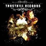Trustkill Records: Blood, Sweat and Ten Years