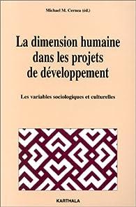 La dimension humaine dans les projets de développement par Michael M. Cernea