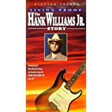 Living Proof: Hank Williams Jr Story