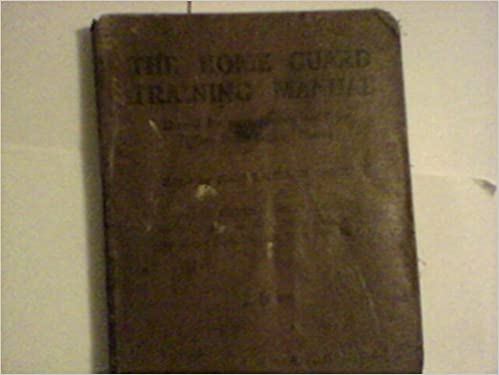 The Home Guard Training Manual Based By Permission On War Office