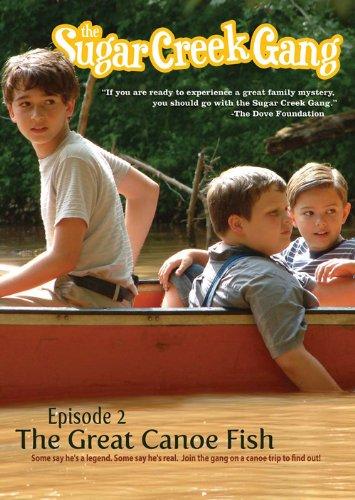 The Sugar Creek Gang: The Great Canoe Fish ()