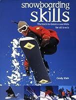 Snowboarding Skills: The Back-To-Basics