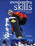 Snowboarding Skills: The Back-To-Basics Essentials for All Levels