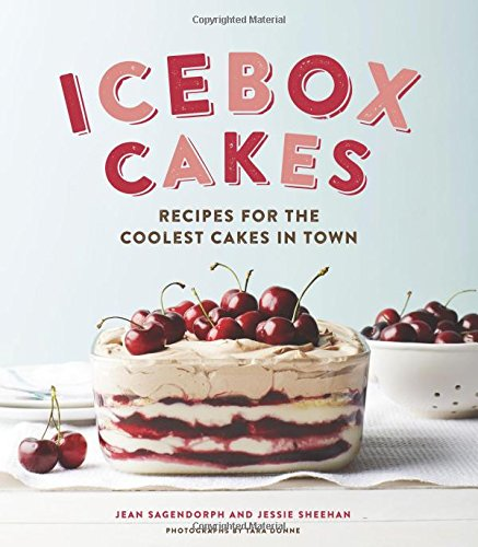 Icebox Cakes: Recipes for the Coolest Cakes in Town (Box Ice Desserts)