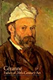 Cezanne: Father of 20th Century Art
