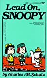 Lead on, Snoopy, Charles M. Schulz, 0449220230