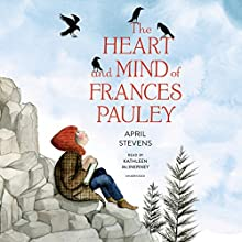 The Heart and Mind of Frances Pauley Audiobook by April Stevens Narrated by Kathleen McInerney