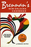 Brennan's New Orleans Cookbook...and the Story of the Fabulous New Orleans Restaurant [The Original Classic Recipes]