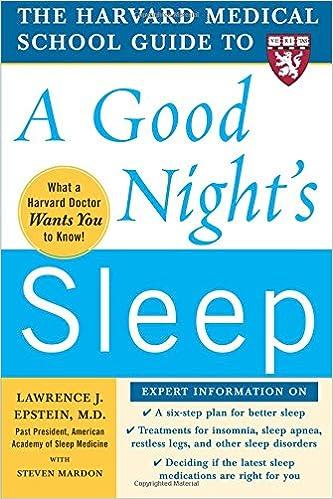The Harvard Medical School Guide to a Good Night's Sleep (Harvard Medical  School Guides): Lawrence Epstein, Steven Mardon: 9780071467438: Amazon.com:  Books