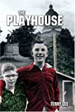 The Playhouse, Terry Lee, 1413726569