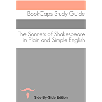 Shakespeare's Sonnets With Side-By-Side Modern English Translation (Shakespeare Side-By-Side Translation Book 12…