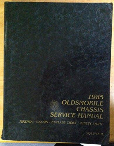 1985 OLDSMOBILE CHASSIS SERVICE MANUAL VOLUME II:  Firenza, Calais, Cutlass Ciera, NINETY-EIGHT (Calais Carburetor)
