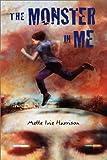 The Monster in Me, Mette Ivie Harrison, 0823417131