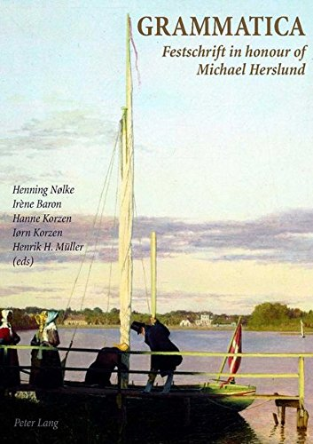 Grammatica: Festschrift in honour of Michael Herslund- Hommage à Michael Herslund (English and French Edition)