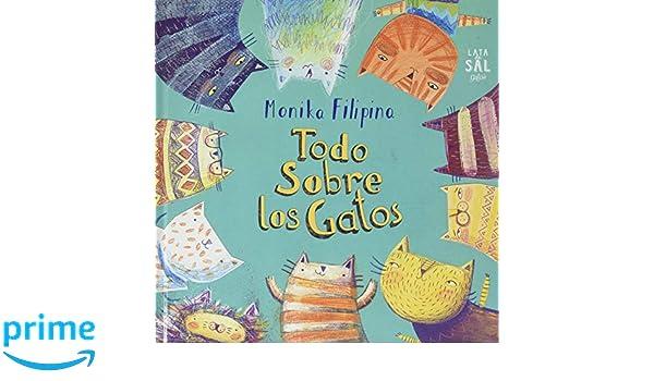 Todo Sobre Los Gatos (Spanish Edition): Monika Filipina: 9788494629273: Amazon.com: Books