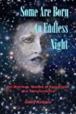 Some Are Born to Endless Night, Gerry Kirstein, 1451558066