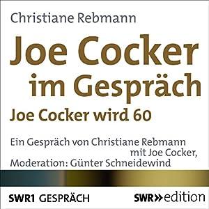 Joe Cocker im Gespräch Hörbuch