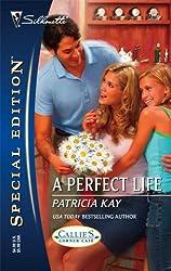 A Perfect Life : Callie's Corner Cafe (Silhouette Special Edition No. 1730)