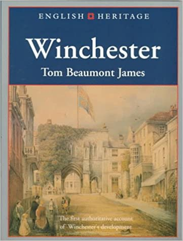 English Heritage Book of Winchester (English Heritage (Paper)), James, Tom Beaumont