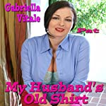 My Husband's Old Shirt | Gabriella Vitale