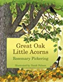 Great Oak, Little Acorns