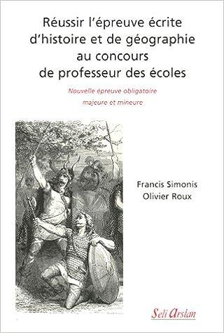Livres Réussir l'épreuve écrite d'histoire et de géographie au concours de professeur des écoles pdf epub