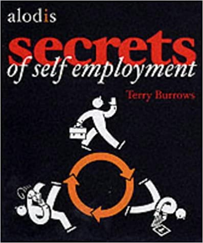 Book The Secrets of Self Employment: Starting Your Own Business