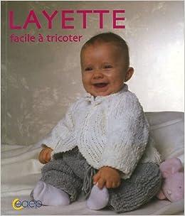 Amazon.fr - Layette   Facile à tricoter - Cécile Holveck, Annabelle Rose -  Livres 7c3dfb6dfa8