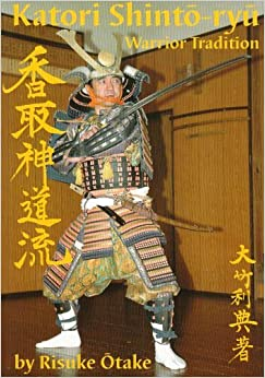 Katori Shinto-ryu: Warrior Tradition by Risuke Otake (2009-02-11)