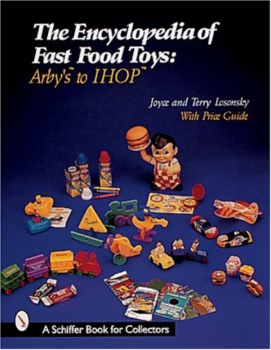 the-encyclopedia-of-fast-food-toys-arbys-to-ihop-a-schiffer-book-for-collectors