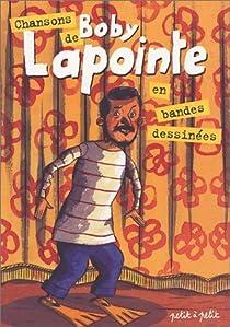 Chansons de Boby la Pointe en bandes dessinées par Lapointe