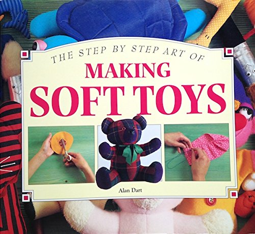 Making Soft Toys (Step-By-Step Art of)
