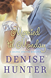 Married 'til Monday (A Chapel Springs Romance Book 4)